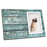 Gedenk-Bilderrahmen mit Aufschrift 'You Were My Favorite Hello And My Hardest Goodbye Pet', 10 x 15 cm, in einem 20 x 30 cm großen Schild, Trauer für den Verlust des Hundes, Erinnerung an Hunde