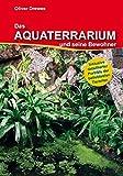 Das Aquaterrarium und seine Bewohner